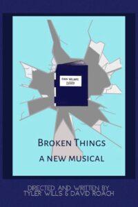 Broken Things the musical