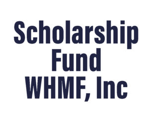 Scholarship Fund WHMF, Inc